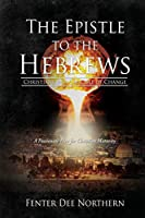 The Epistle to the Hebrews: Christians in a Crucible of Change