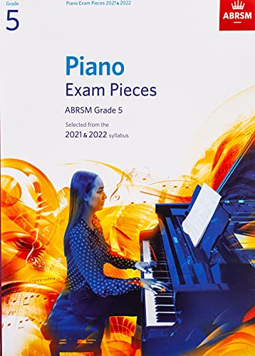 Piano Exam Pieces 2021 & 2022, ABRSM Grade 5: Selected from the 2021 & 2022 syllabus