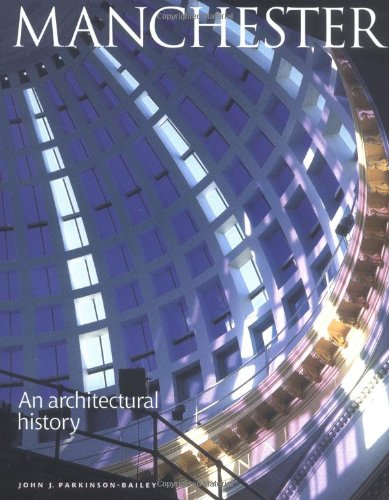 Manchester: an Architectual History: An Architectural History