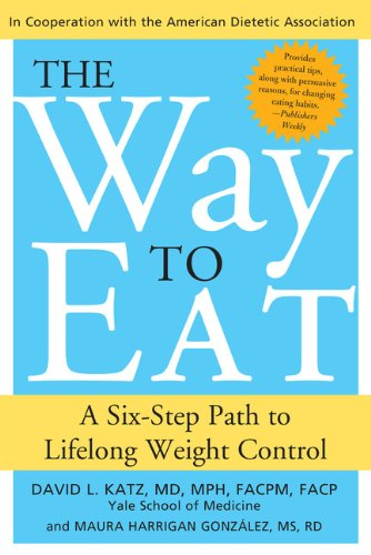 The Way to Eat: A Six-Step Path to Lifelong Weight Control