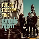 Future Freedom Time von The Movement