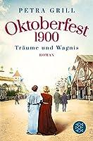 Oktoberfest 1900 - Traeume und Wagnis: Roman