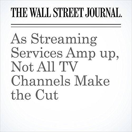 As Streaming Services Amp up, Not All TV Channels Make the Cut copertina