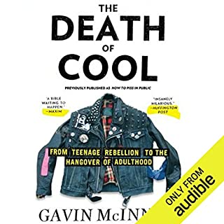 The Death of Cool     From Teenage Rebellion to the Hangover of Adulthood              Written by:                                                                                                                                 Gavin McInnes                               Narrated by:                                                                                                                                 Gavin McInnes                      Length: 7 hrs and 35 mins     32 ratings     Overall 4.9