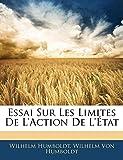 Essai Sur Les Limites de L'Action de L'Etat - Nabu Press - 01/01/2010
