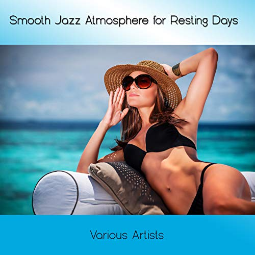 Smooth Jazz Atmosphere for Resting Days