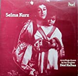 Selma Kurz (recordings chosen by her daughter Desi Halban) [Vinyl Doppel-LP] [Schallplatte]