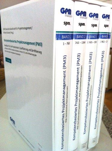 Kompetenzbasiertes Projektmanagement (PM3): Handbuch für die Projektarbeit, Qualifizierung und Zertifizierung auf Basis der IPMA Competence Baseline Version 3.0