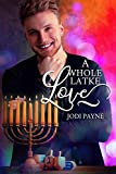 A Whole Latke Love: A Hanukkah Short Story