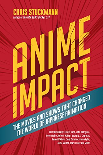 Anime Impact: The Movies and Shows that Changed the World of Japanese Animation (Anime Book, Studio Ghibli, and Readers of The Soul of Anime)