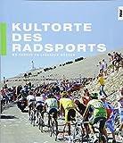 Kultorte des Radsports: Wo Fahrer zu Legenden werden -