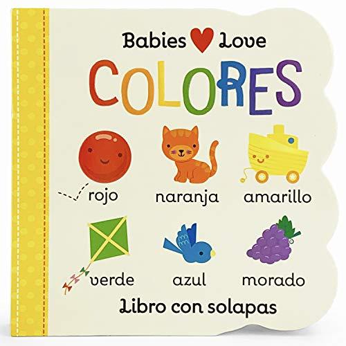 Babies Love Colores / Babies Love Colors (Spanish Edition)