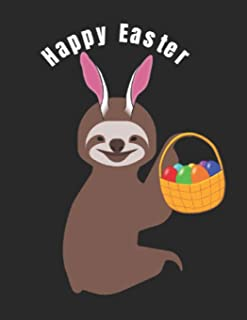 Happy Easter: Smiling Sloth Rabbit Ears Basket Eggs Notebook Journal To Write In