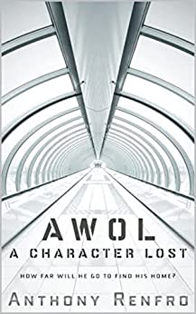AWOL: A Character Lost Book 1 by [Anthony Renfro]