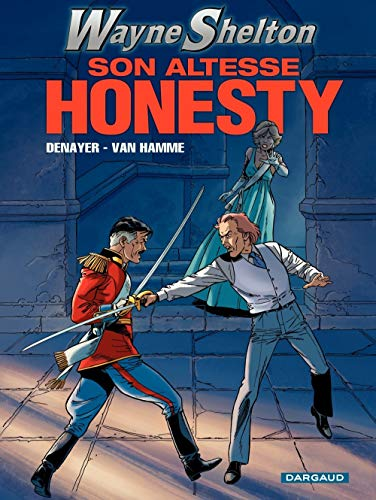 Wayne Shelton - tome 9 - Son altesse Honesty