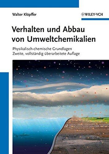 Verhalten und Abbau von Umweltchemikalien: Physikalisch-chemische Grundlagen
