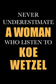 Koe Wetzel: Never Underestimate A Woman Who Listen To Koe Wetzel Logbook Notebook Journal Lined, 6x9 Inches, 110 Pages