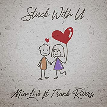 Stuck with U (feat. Frank Rivers)