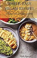 Simple, Easy Vegan Recipes