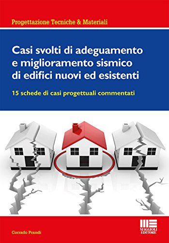 Casi svolti di adeguamento e miglioramento sismico di edifici nuovi ed esistenti