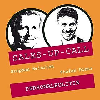 Personalpolitik     Sales-up-Call              Autor:                                                                                                                                 Stephan Heinrich,                                                                                        Stefan Dietz                               Sprecher:                                                                                                                                 Stephan Heinrich,                                                                                        Stefan Dietz                      Spieldauer: 1 Std. und 3 Min.     Noch nicht bewertet     Gesamt 0,0