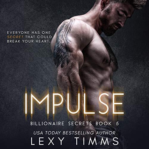Impulse: Steamy Billionaire Romance: Billionaire Secrets Series, Book 5