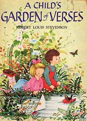 A Child's Garden of Verses by Robert Louis Stevenson illustrated edition by [Robert Louis Stevenson]