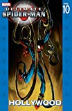 Ultimate Spider-Man Vol. 10: Hollywood (Ultimate Spider-Man (Graphic...