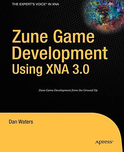 Zune Game Development Using XNA 3.0 (Expert's Voice in XNA)