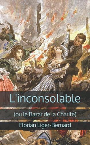 L'inconsolable (ou le Bazar de la Charité)