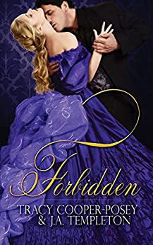 Forbidden (Scandalous Sirens Book 1) by [Tracy Cooper-Posey, J.A. Templeton]