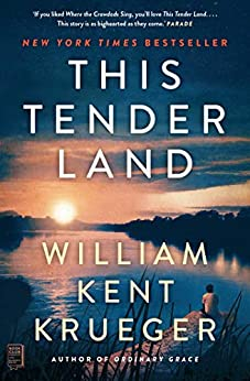 This Tender Land: A Novel by [William Kent Krueger]