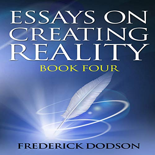 Couverture de Essays on Creating Reality
