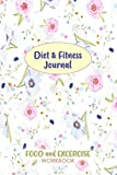 Diet & Fitness Journal: 90 Day Food Journal and Fitness Tracker: Record Eating, Plan Meals, and Set Diet and Exercise Goals for Optimal Weight Loss.