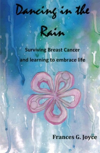 Dancing in the Rain: Surviving Breast Cancer and Learning to Embrace Life