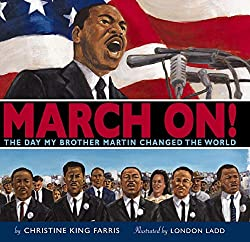 March On!: The Day My Brother Martin Changed the World (book)