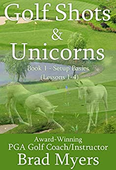 Book's Cover of Golf Shots & Unicorns: Setup Basics (Lessons 1-4) (English Edition) Versión Kindle