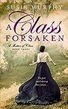 A Class Forsaken (A Matter of Class)