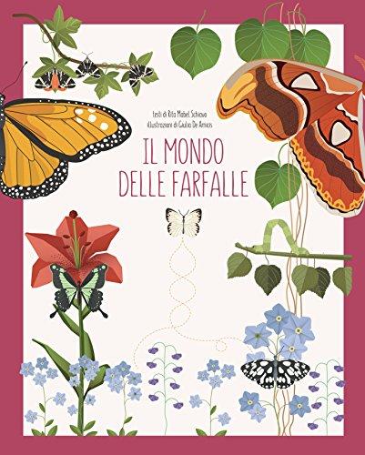 Il mondo delle farfalle. Ediz. a colori