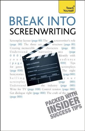 Download Break Into Screenwriting, 5th Edition: A Teach Yourself Guide (Teach Yourself: General Reference) 0071785337