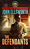 Legal Thriller: The Defendants: A Courtroom Drama by John Ellsworth