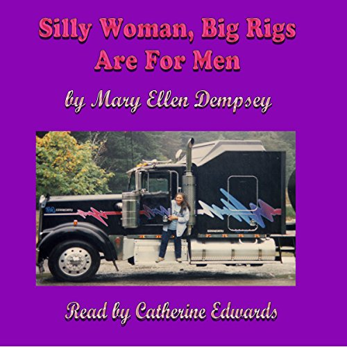 Silly Woman, Big Rigs Are for Men cover art
