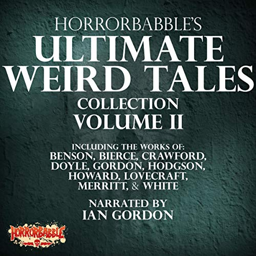 『HorrorBabble's Ultimate Weird Tales Collection, Volume II』のカバーアート
