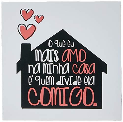 Arte Maníacos Quadro Decorativo Tipo Placa o que Mais Amo na Minha Casa - 46 x 32.5 cm, Preto,