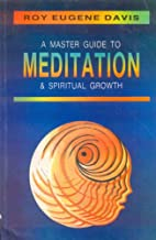 Master Guide to Meditation and Spiritual Growth