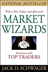 Market Wizards: Interviews with Top Traders Kindle Edition