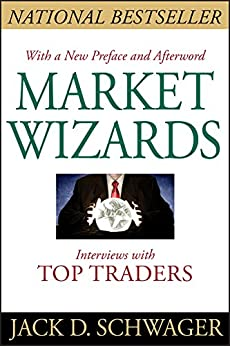 Market Wizards: Interviews with Top Traders by [Jack D. Schwager]