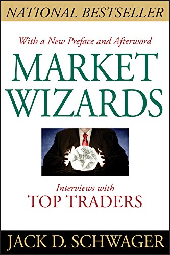 Market Wizards: Interviews with Top Traders (English Edition)