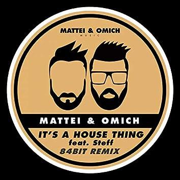 It's A House Thing (84Bit Remix)