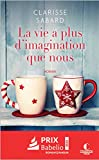 La vie a plus d'imagination que nous: La vie est belle, T2